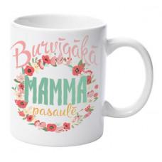 """Krūze """"Burvīgākā Mamma Pasaulē"""""""