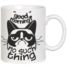 "Krūze ""Good Morning? No such thing"""