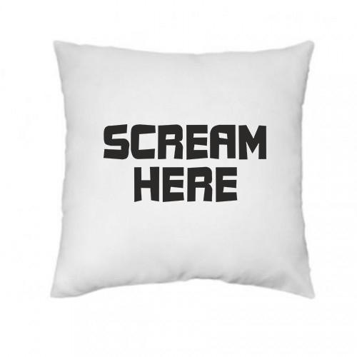 ''Scream Here'' Подушка