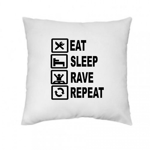 """Eat.Sleep.Rave.Repeat"" Spilvens"