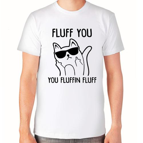 """""""Fluff you, you fluffin fluff""""  Футболка мужская"""
