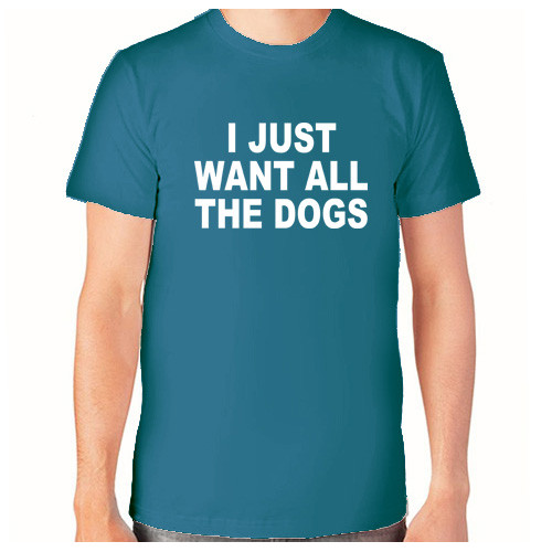 """""""I just want all the dogs""""  Футболка мужская"""