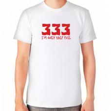 """333 I'm only half evil"" T-krekls vīriešu ar termoapdruku"