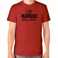 """Married Sorry Girls!"" T-krekls vīriešu ar termoapdruku"