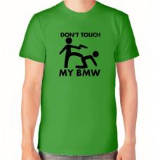 """Don't touch my BMW"" T-krekls vīriešu ar termoapdruku"