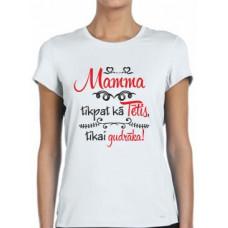 """""""Mamma tikpat kā Tētis, tikai gudrāka!"""" sieviešu T-krekls"""