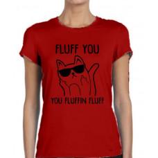 """""""Fluff You"""" sieviešu T-krekls"""