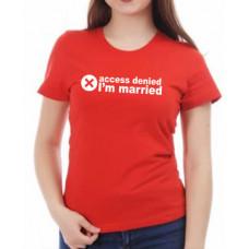 """""""Access denied I'm married"""" sieviešu T-krekls"""