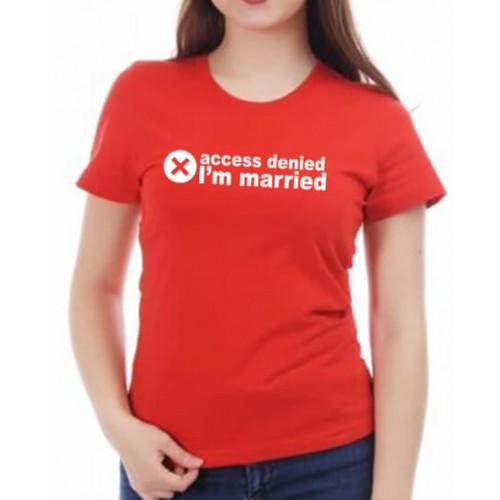 """""""Access denied, I'm married""""  sieviešu T-krekls"""
