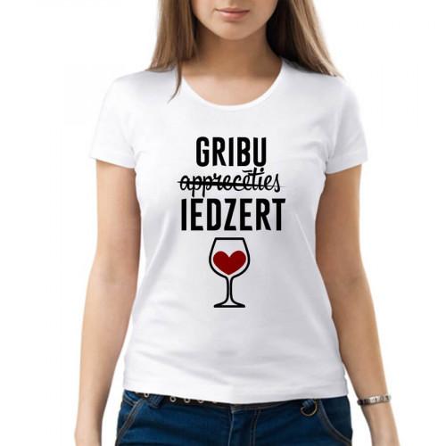 """""""Gribu (apprecēties) iedzert""""  Футболка женская"""