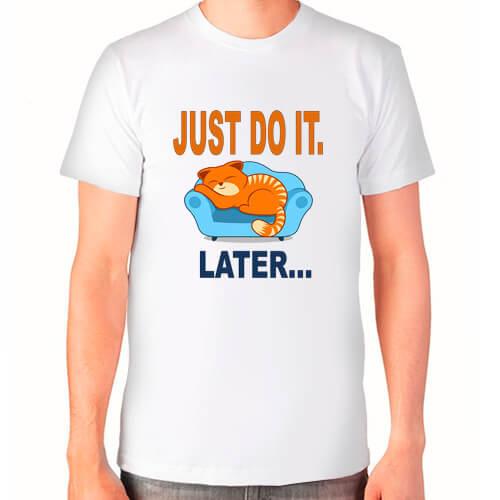 """""""Just do it later"""" Футболка мужская"""