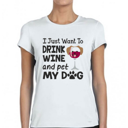 """I just want to drink wine and pet my dog"" T-krekls sieviešu balts"