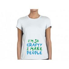 """I'm so crafty i make people"" sieviešu T-krekls ar sublimācija apdruku"